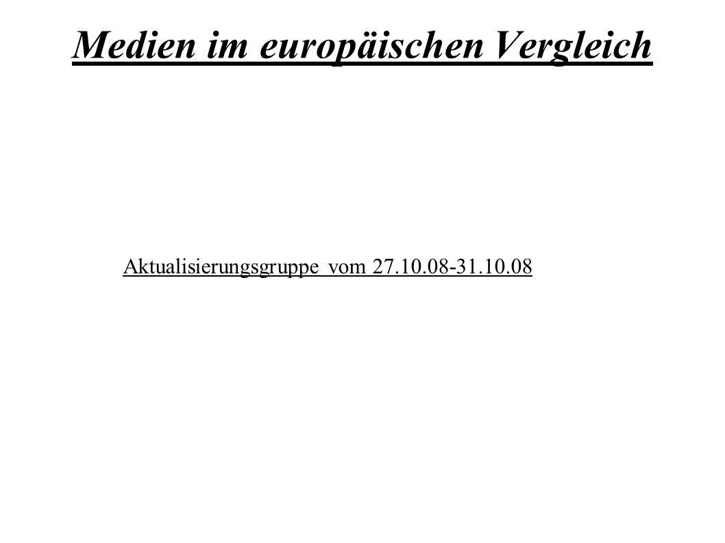 Medien im europäischen Vergleich Aktualisierungsgruppe vom 27.10.08-31.10.08