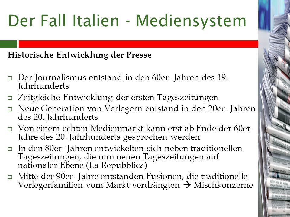 Der Fall Italien - Mediensystem Historische Entwicklung der Presse Der Journalismus entstand in den 60er- Jahren des 19.