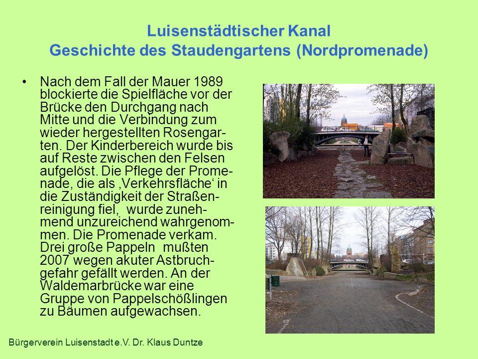 Bürgerverein Luisenstadt e.V. Dr. Klaus Duntze Luisenstädtischer Kanal Geschichte des Staudengartens (Nordpromenade) Nach dem Fall der Mauer 1989 bloc