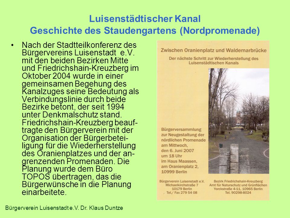 Bürgerverein Luisenstadt e.V. Dr. Klaus Duntze Luisenstädtischer Kanal Geschichte des Staudengartens (Nordpromenade) Nach der Stadtteilkonferenz des B