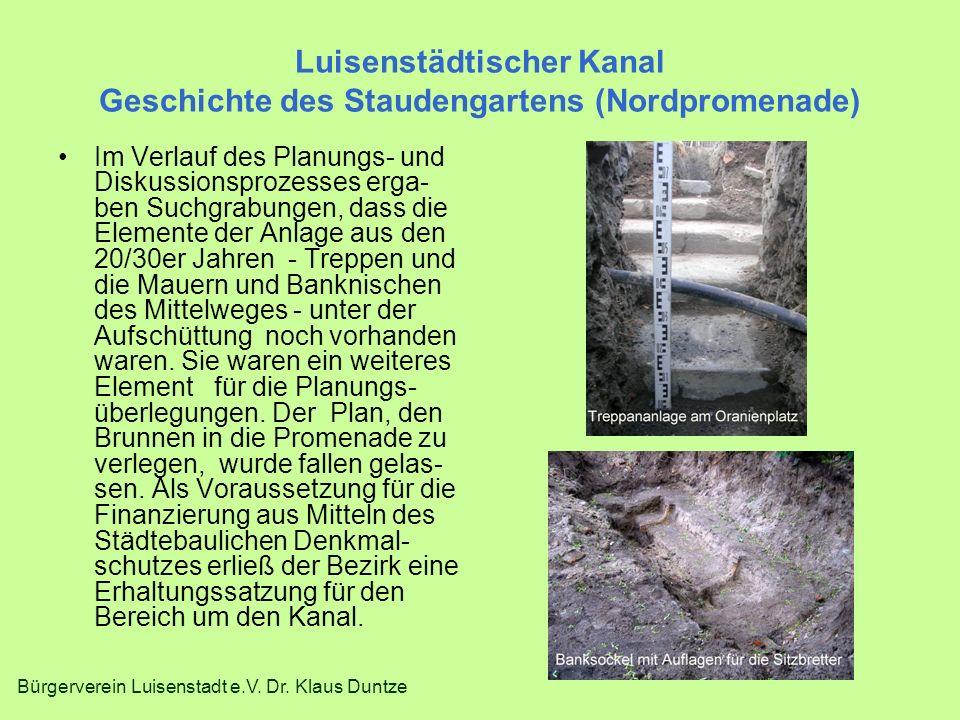 Bürgerverein Luisenstadt e.V. Dr. Klaus Duntze Luisenstädtischer Kanal Geschichte des Staudengartens (Nordpromenade) Im Verlauf des Planungs- und Disk