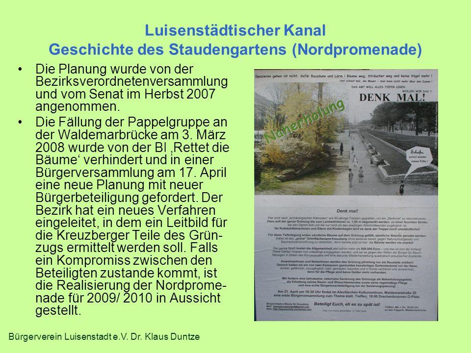 Bürgerverein Luisenstadt e.V. Dr. Klaus Duntze Luisenstädtischer Kanal Geschichte des Staudengartens (Nordpromenade) Die Planung wurde von der Bezirks
