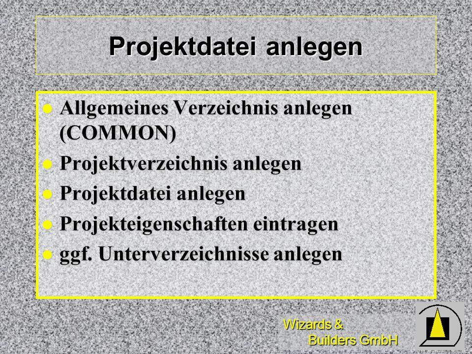 Wizards & Builders GmbH Verzeichnisse anlegen Bitmaps(BITMAP,BMP) Bitmaps(BITMAP,BMP) Klassen(CLASS) Klassen(CLASS) Daten(DATA)(dbf+dbc!) Daten(DATA)(dbf+dbc!) Masken(FORM) Masken(FORM) Header(INCLUDE) Header(INCLUDE) Libraries(LIBS) Libraries(LIBS) Menüs(MENU) Menüs(MENU) Programme(PROG) Programme(PROG) Berichte(REPORT) Berichte(REPORT) ggf.