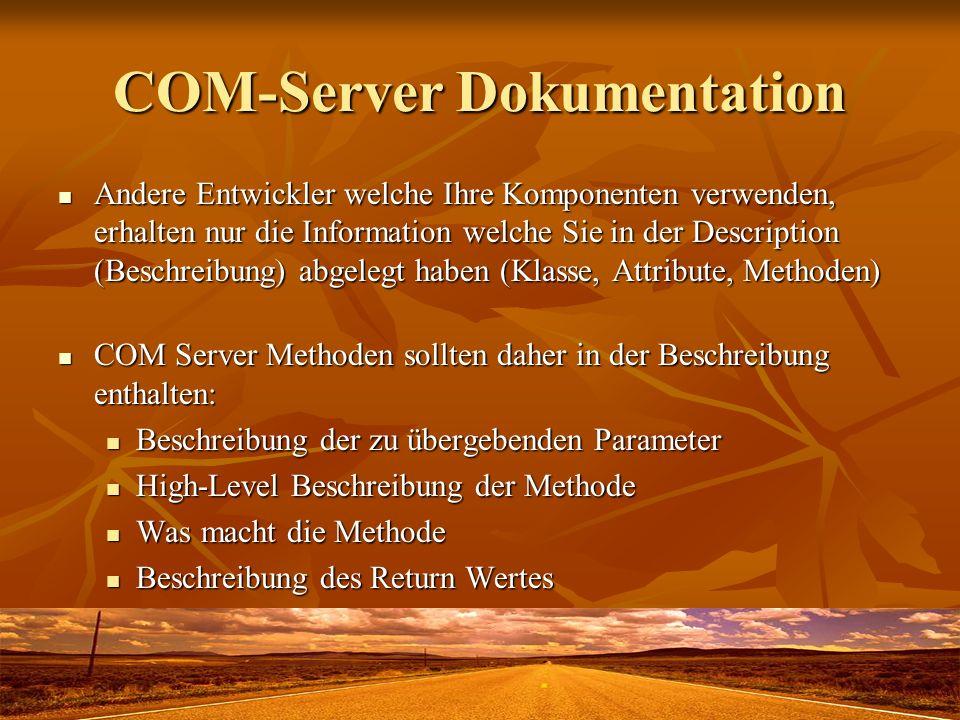 COM-Server Dokumentation Andere Entwickler welche Ihre Komponenten verwenden, erhalten nur die Information welche Sie in der Description (Beschreibung