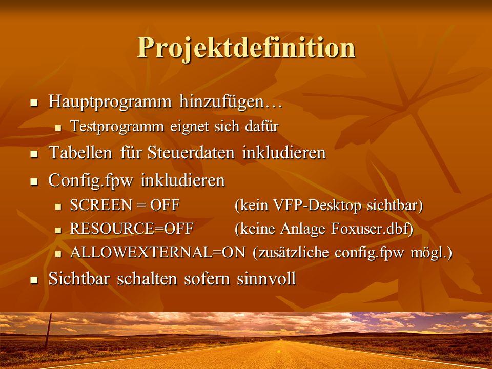 Projektdefinition Hauptprogramm hinzufügen… Hauptprogramm hinzufügen… Testprogramm eignet sich dafür Testprogramm eignet sich dafür Tabellen für Steue