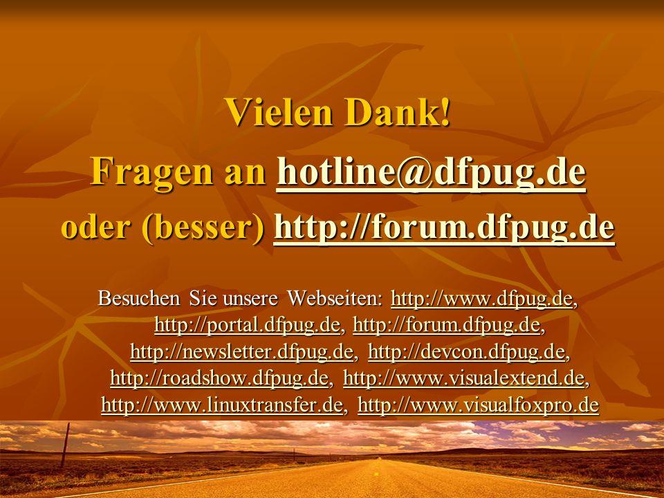 Vielen Dank! Fragen an hotline@dfpug.de hotline@dfpug.de oder (besser) http://forum.dfpug.de http://forum.dfpug.de Besuchen Sie unsere Webseiten: http