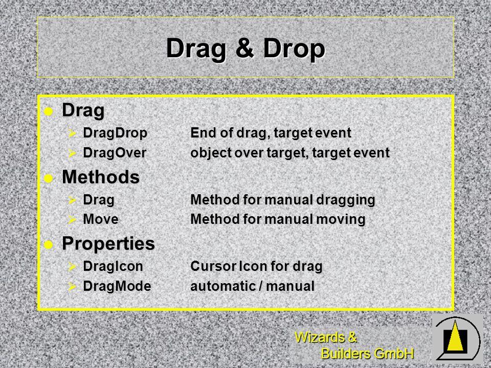 Wizards & Builders GmbH Drag & Drop Drag Drag DragDropEnd of drag, target event DragDropEnd of drag, target event DragOver object over target, target