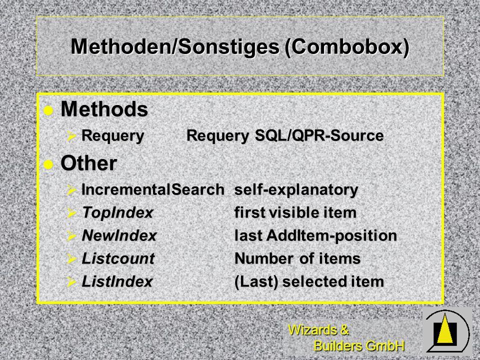 Wizards & Builders GmbH Methoden/Sonstiges (Combobox) Methods Methods RequeryRequery SQL/QPR-Source RequeryRequery SQL/QPR-Source Other Other Incremen