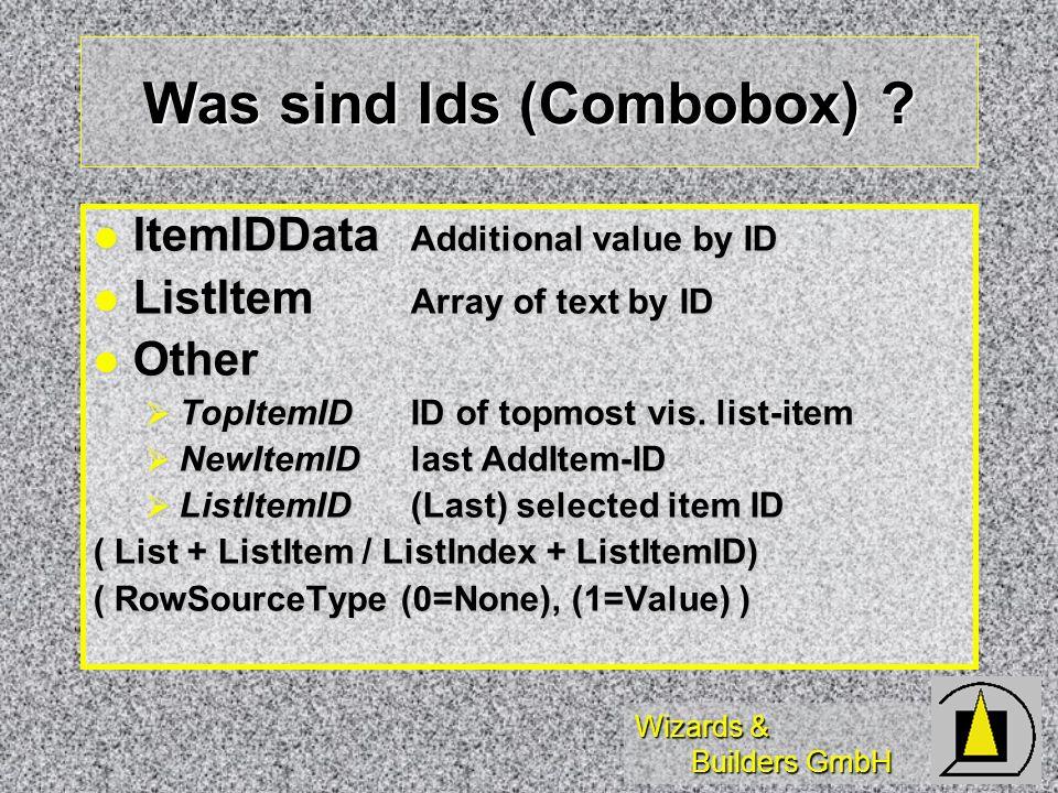 Wizards & Builders GmbH Was sind Ids (Combobox) .