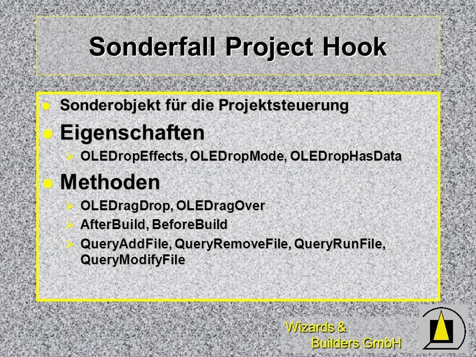 Wizards & Builders GmbH Sonderfall Project Hook Sonderobjekt für die Projektsteuerung Sonderobjekt für die Projektsteuerung Eigenschaften Eigenschafte