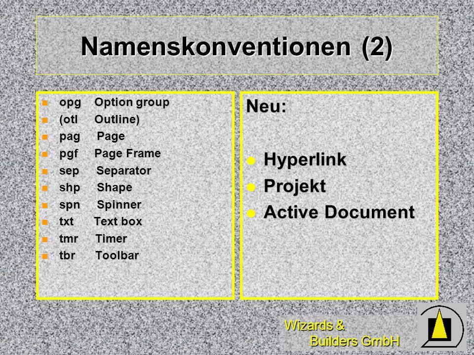 Wizards & Builders GmbH Namenskonventionen (2) opg Option group opg Option group (otl Outline) (otl Outline) pag Page pag Page pgf Page Frame pgf Page