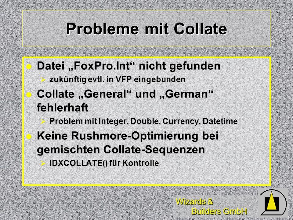 Wizards & Builders GmbH Probleme mit Collate Datei FoxPro.Int nicht gefunden Datei FoxPro.Int nicht gefunden zukünftig evtl. in VFP eingebunden zukünf