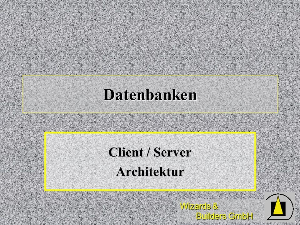 Wizards & Builders GmbH Datenbankdesign Verteilte Datenhaltung Verteilte Datenhaltung Lookup-Tabellen Lookup-Tabellen Datentabellen als View Datentabellen als View Suchen per SPT Suchen per SPT Default-Connection Default-Connection Shared Connections Shared Connections Defaults auf View-Ebene Defaults auf View-Ebene Regeln auf BO-Ebene Regeln auf BO-Ebene