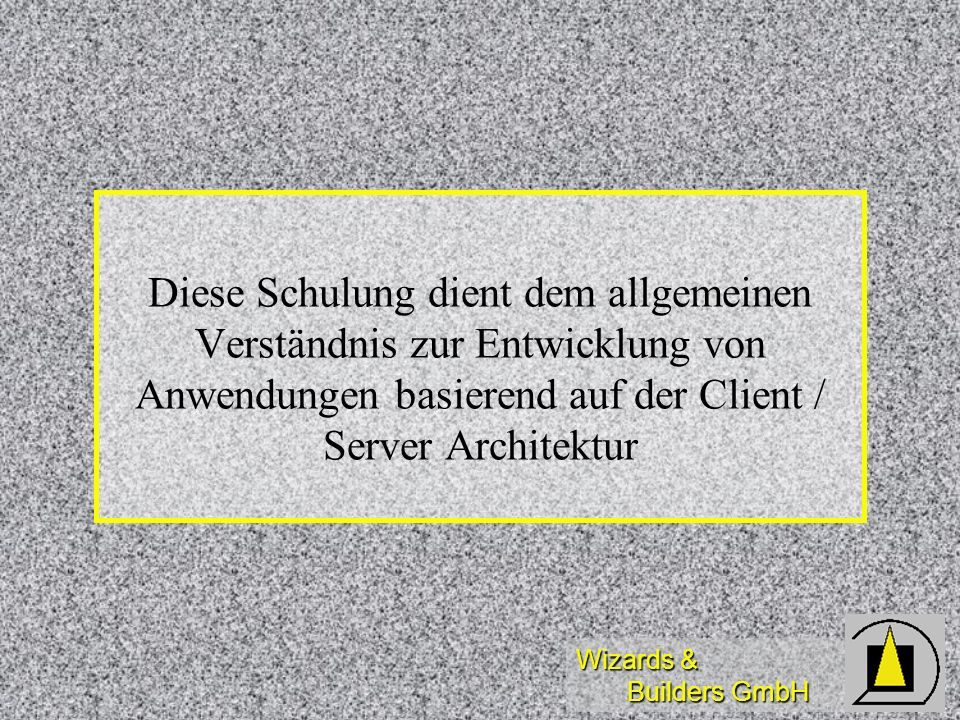 Wizards & Builders GmbH C/S Kommunikation OLE/DBODBCDBLib NetLib Netlib Open Data Services TDS Client / Middle Tier Server ADO SQL Server Application