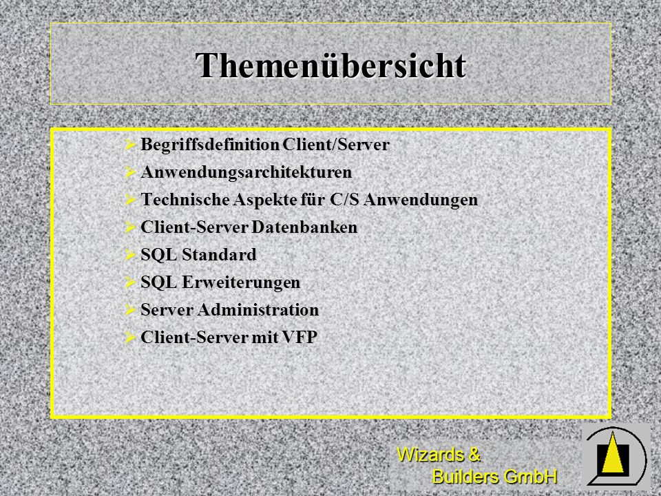 Wizards & Builders GmbH Windows DNA Thin Client PC Client Mobile Client Datenbank Server Mail/GroupwareServer MainframeSysteme Middle-tier Server Business Rules Transaction Logic Components Web Services Connection and Integration Services, etc...