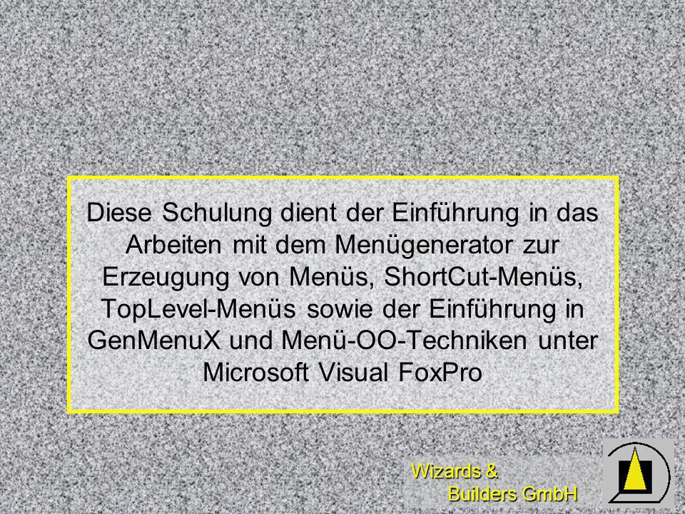 Wizards & Builders GmbH Maskenanbindung Anbindung von Menüs an Masken, Beispiel für RecentlyUsed-Menüs unter Microsoft Visual FoxPro