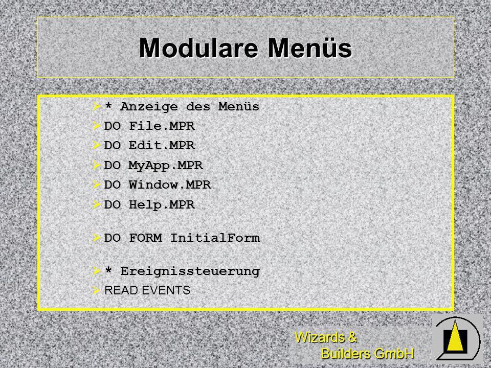 Wizards & Builders GmbH Recently Used im File-Menü Manuelles Erzeugen von Einträgen: Manuelles Erzeugen von Einträgen: DEFINE BAR nBar OF _MFILE PROMPT \- SCAN nBar = nBar + 1 iPrefix = iPrefix + 1 cAction = ALLTRIM(UPrefs.Action) DEFINE BAR nBar OF _MFILE PROMPT \< + ; ALLTRIM(STR(iPrefix)) + + UPrefs.Prompt ON SELECTION BAR nBar OF _MFILE &cAction ENDSCAN * Add the Exit menu item DEFINE BAR nBar + 1 OF _MFILE PROMPT \- DEFINE BAR nBar + 2 OF _MFILE PROMPT E\<xit ON SELECTION BAR nBar + 2 OF _MFILE CLEAR EVENTS