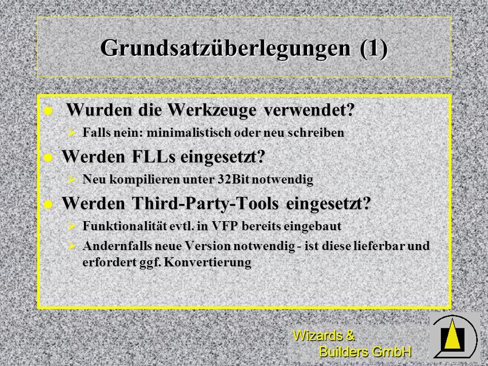 Wizards & Builders GmbH Grundsatzüberlegungen (1) Wurden die Werkzeuge verwendet? Wurden die Werkzeuge verwendet? Falls nein: minimalistisch oder neu
