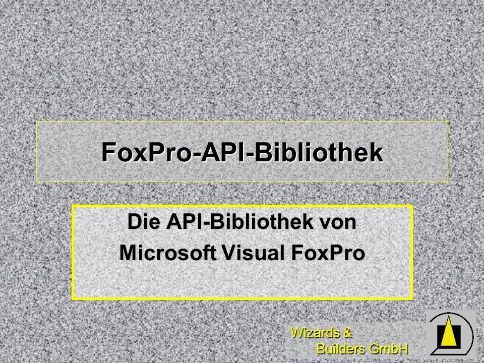 Wizards & Builders GmbH FoxPro-API-Bibliothek Die API-Bibliothek von Microsoft Visual FoxPro
