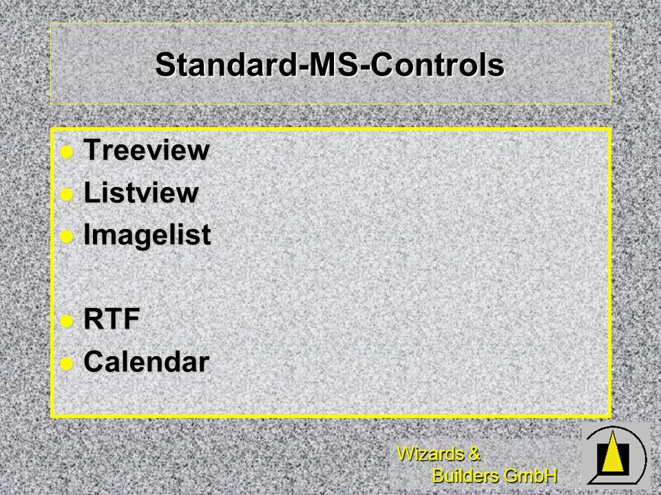 Wizards & Builders GmbH Standard-MS-Controls Treeview Treeview Listview Listview Imagelist Imagelist RTF RTF Calendar Calendar