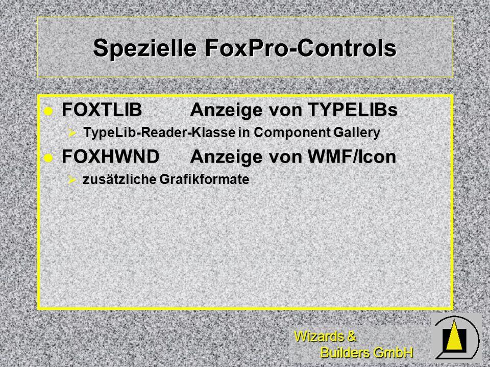 Wizards & Builders GmbH Spezielle FoxPro-Controls FOXTLIBAnzeige von TYPELIBs FOXTLIBAnzeige von TYPELIBs TypeLib-Reader-Klasse in Component Gallery TypeLib-Reader-Klasse in Component Gallery FOXHWNDAnzeige von WMF/Icon FOXHWNDAnzeige von WMF/Icon zusätzliche Grafikformate zusätzliche Grafikformate