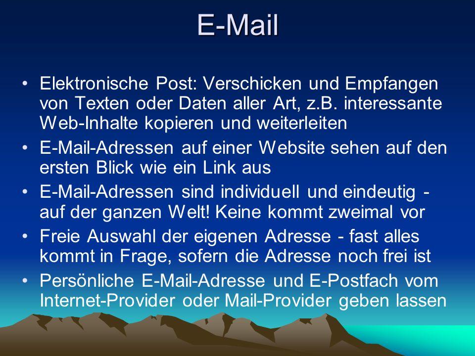 E-Mail Elektronische Post: Verschicken und Empfangen von Texten oder Daten aller Art, z.B. interessante Web-Inhalte kopieren und weiterleiten E-Mail-A