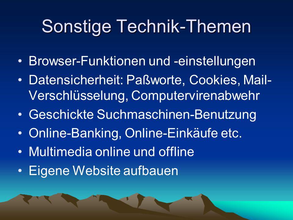 Sonstige Technik-Themen Browser-Funktionen und -einstellungen Datensicherheit: Paßworte, Cookies, Mail- Verschlüsselung, Computervirenabwehr Geschickt
