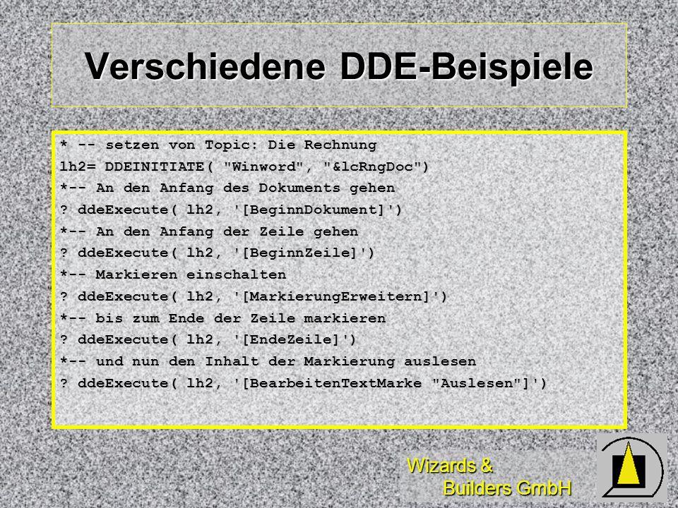 Wizards & Builders GmbH Verschiedene DDE-Beispiele * -- setzen von Topic: Die Rechnung lh2= DDEINITIATE(