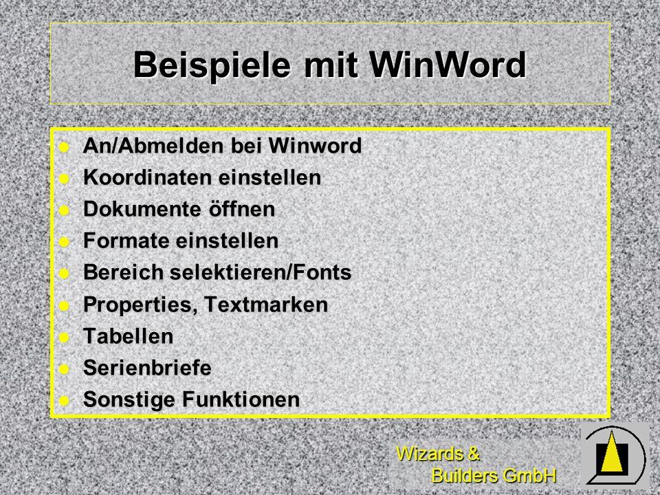 Wizards & Builders GmbH Beispiele mit WinWord An/Abmelden bei Winword An/Abmelden bei Winword Koordinaten einstellen Koordinaten einstellen Dokumente