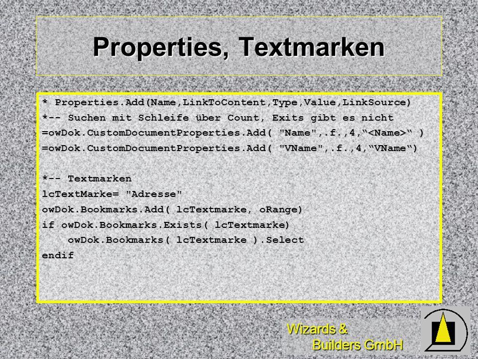Wizards & Builders GmbH Properties, Textmarken * Properties.Add(Name,LinkToContent,Type,Value,LinkSource) *-- Suchen mit Schleife über Count, Exits gi