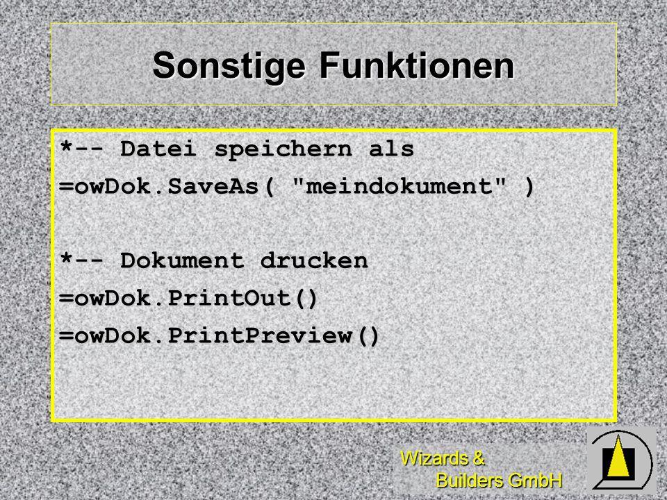 Wizards & Builders GmbH Sonstige Funktionen *-- Datei speichern als =owDok.SaveAs(