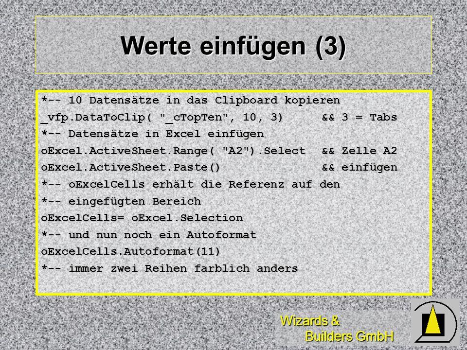Wizards & Builders GmbH Werte einfügen (3) *-- 10 Datensätze in das Clipboard kopieren _vfp.DataToClip(