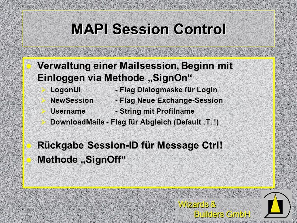 Wizards & Builders GmbH MAPI Session Control Verwaltung einer Mailsession, Beginn mit Einloggen via Methode SignOn Verwaltung einer Mailsession, Begin