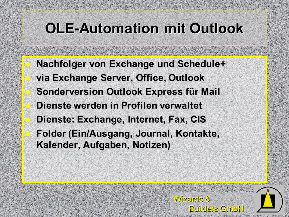 Wizards & Builders GmbH OLE-Automation mit Outlook Nachfolger von Exchange und Schedule+ Nachfolger von Exchange und Schedule+ via Exchange Server, Of