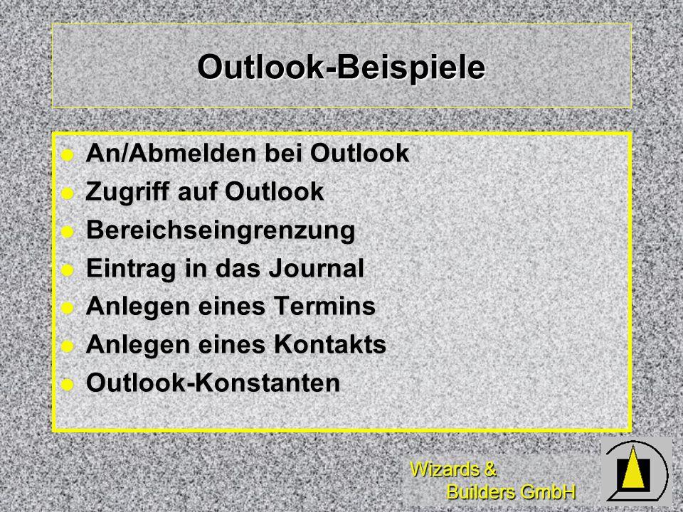 Wizards & Builders GmbH Outlook-Beispiele An/Abmelden bei Outlook An/Abmelden bei Outlook Zugriff auf Outlook Zugriff auf Outlook Bereichseingrenzung