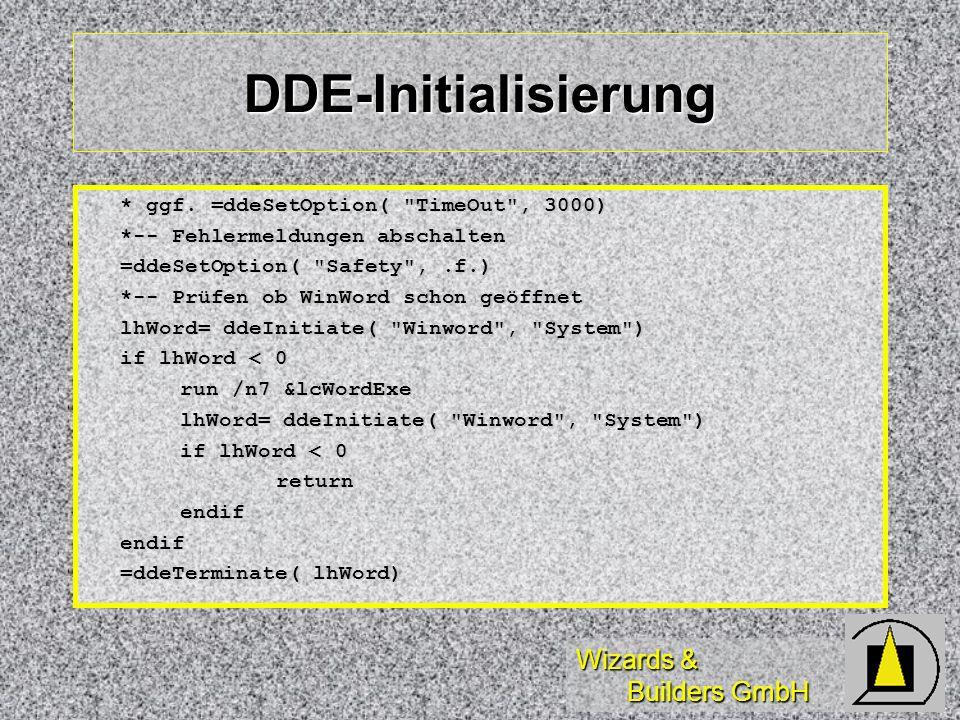 Wizards & Builders GmbH DDE-Initialisierung * ggf. =ddeSetOption(