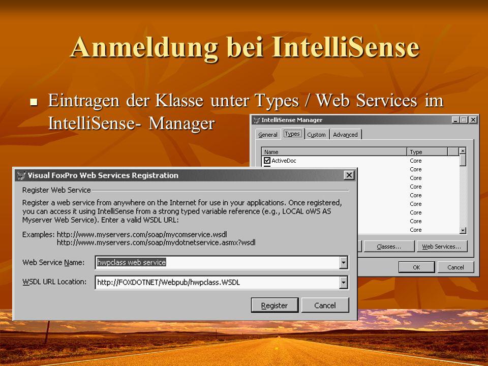 Anmeldung bei IntelliSense Eintragen der Klasse unter Types / Web Services im IntelliSense- Manager Eintragen der Klasse unter Types / Web Services im