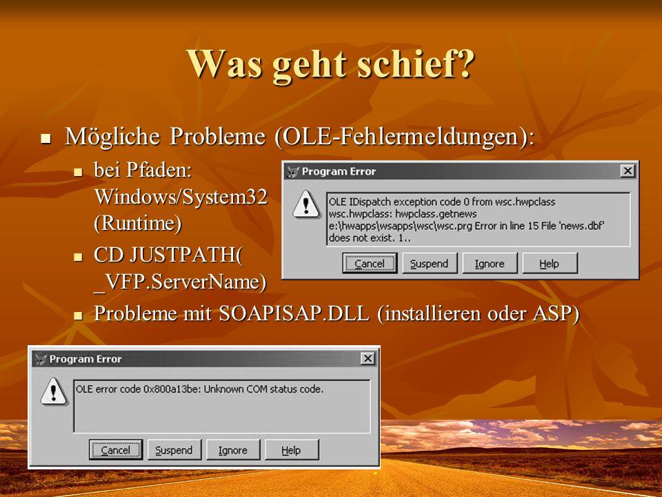 Was geht schief? Mögliche Probleme (OLE-Fehlermeldungen): Mögliche Probleme (OLE-Fehlermeldungen): bei Pfaden: Windows/System32 (Runtime) bei Pfaden: