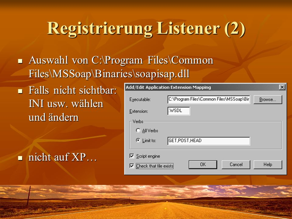Registrierung Listener (2) Auswahl von C:\Program Files\Common Files\MSSoap\Binaries\soapisap.dll Auswahl von C:\Program Files\Common Files\MSSoap\Bin