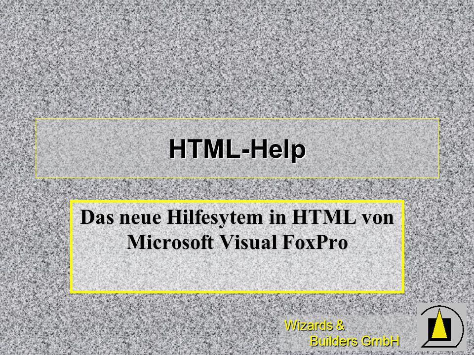 Wizards & Builders GmbH HTML-Help Das neue Hilfesytem in HTML von Microsoft Visual FoxPro