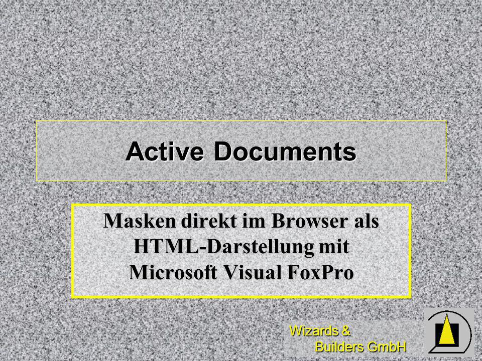 Wizards & Builders GmbH Active Documents Masken direkt im Browser als HTML-Darstellung mit Microsoft Visual FoxPro