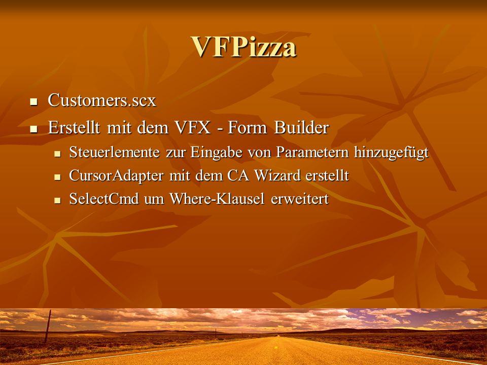 VFPizza Customers.scx Customers.scx Erstellt mit dem VFX - Form Builder Erstellt mit dem VFX - Form Builder Steuerlemente zur Eingabe von Parametern h