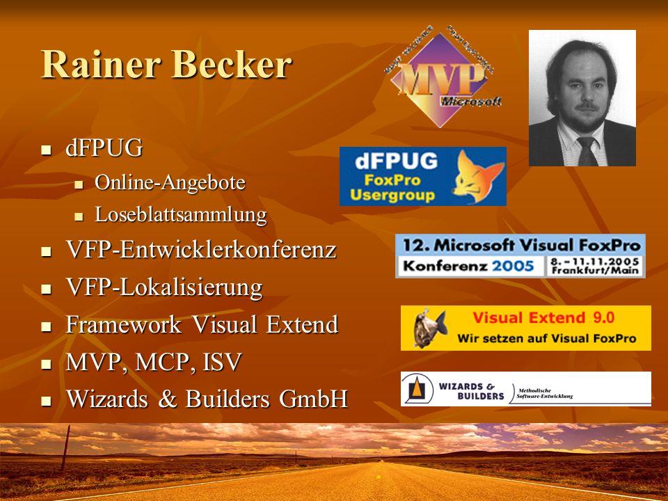 Rainer Becker dFPUG dFPUG Online-Angebote Online-Angebote Loseblattsammlung Loseblattsammlung VFP-Entwicklerkonferenz VFP-Entwicklerkonferenz VFP-Loka
