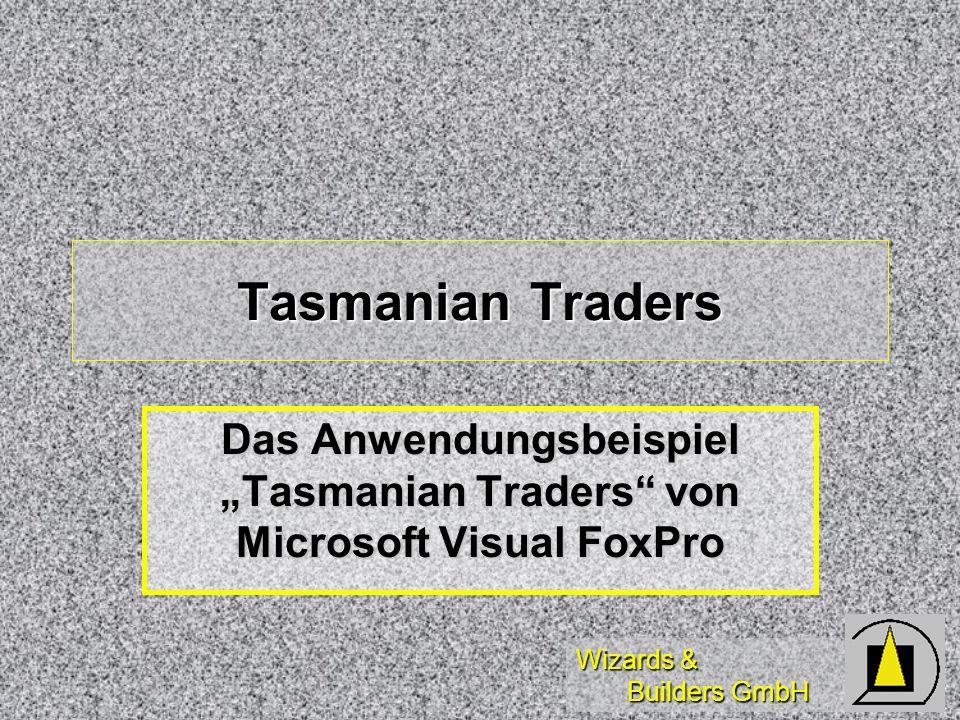 Wizards & Builders GmbH Tasmanian Traders Das Anwendungsbeispiel Tasmanian Traders von Microsoft Visual FoxPro