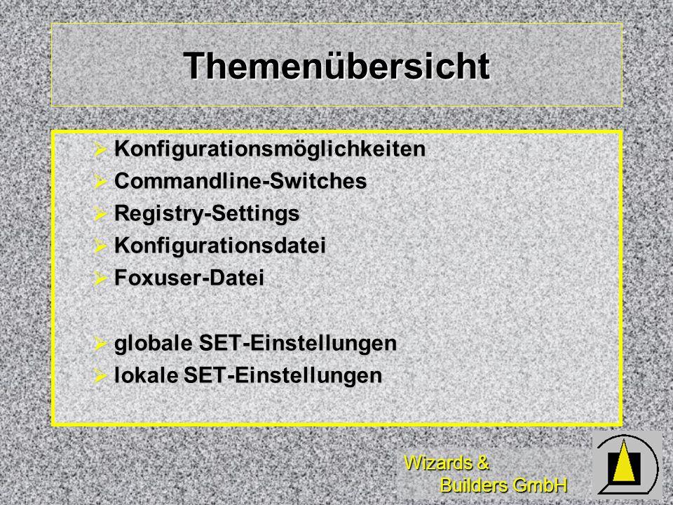 Wizards & Builders GmbH Themenübersicht Konfigurationsmöglichkeiten Konfigurationsmöglichkeiten Commandline-Switches Commandline-Switches Registry-Set
