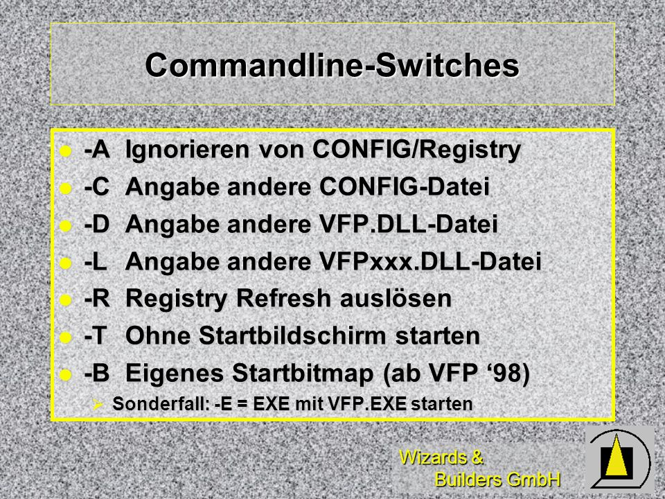 Wizards & Builders GmbH SET-Befehle (2) SET CONSOLE SET CONSOLE SET ESCAPE SET ESCAPE SET CPCOMPILE SET CPCOMPILE SET CPDIALOG SET CPDIALOG SET COLLATE SET COLLATE SET ECHO SET ECHO SET STEP SET STEP SET TALK SET TALK SET NOTIFY SET NOTIFY