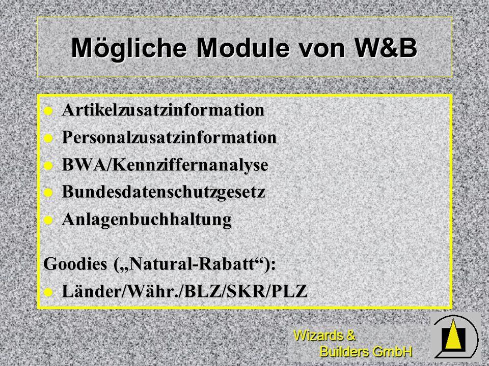 Wizards & Builders GmbH Mögliche Module von W&B Artikelzusatzinformation Artikelzusatzinformation Personalzusatzinformation Personalzusatzinformation