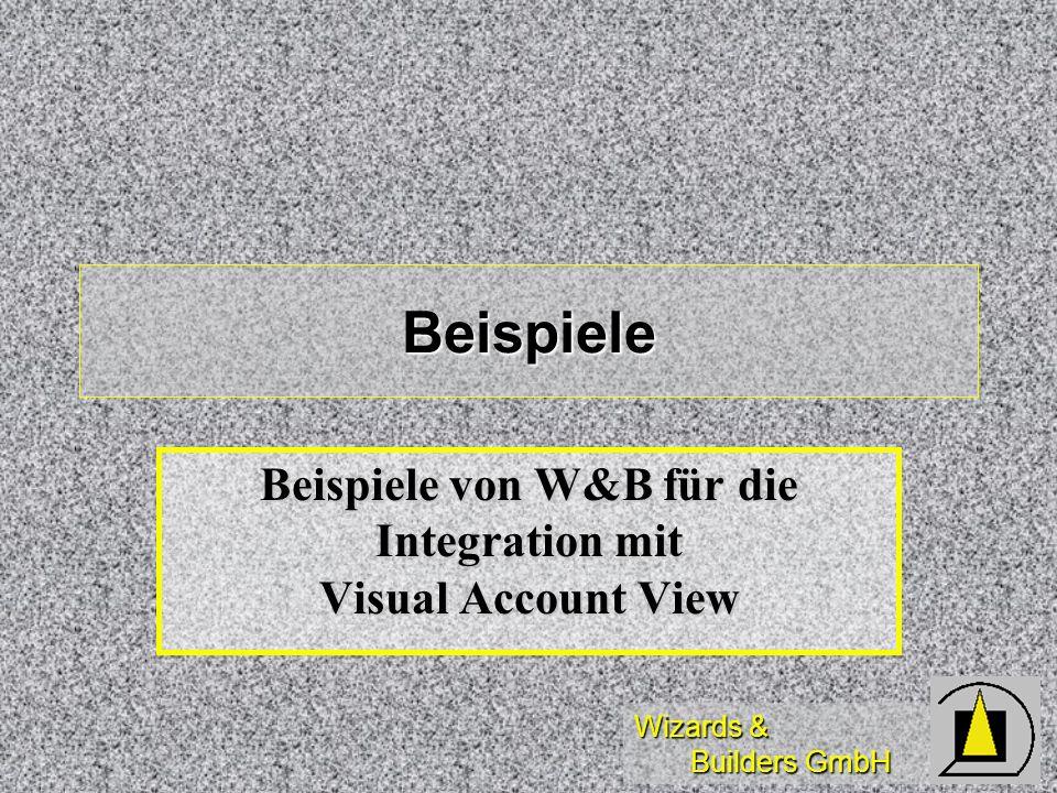 Wizards & Builders GmbH Beispiele Beispiele von W&B für die Integration mit Visual Account View