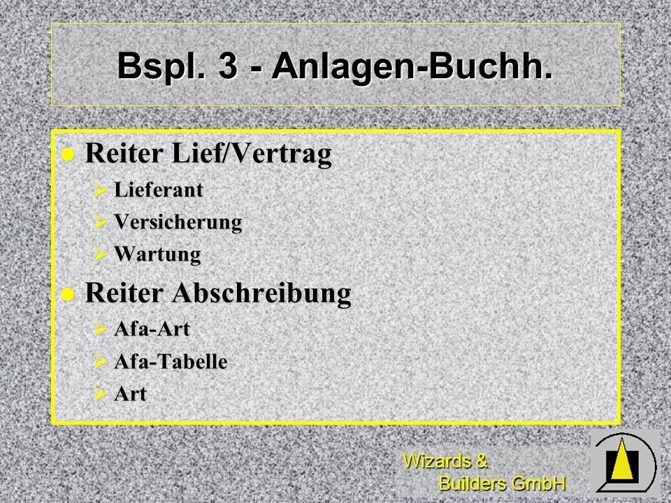 Wizards & Builders GmbH Bspl. 3 - Anlagen-Buchh. Reiter Lief/Vertrag Reiter Lief/Vertrag Lieferant Lieferant Versicherung Versicherung Wartung Wartung