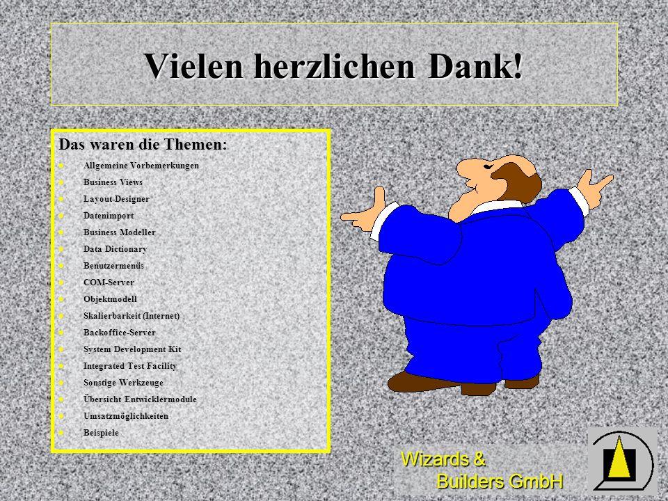 Wizards & Builders GmbH Vielen herzlichen Dank! Das waren die Themen: Allgemeine Vorbemerkungen Allgemeine Vorbemerkungen Business Views Business View
